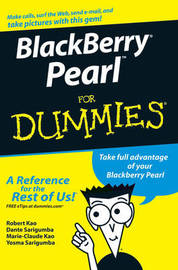 BlackBerry Pearl For Dummies by Robert Kao
