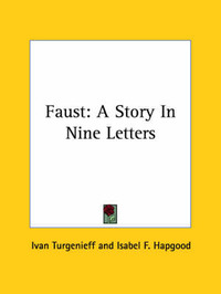 Faust: A Story In Nine Letters by Ivan Turgenieff