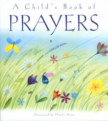 A Child's Book of Prayers by Sally Ann Wright