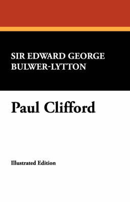 Paul Clifford by Edward George Earle Bulwer-Lytton