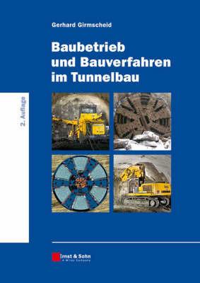 Baubetrieb Und Bauverfahren Im Tunnelbau: 2 by Gerhard Girmscheid