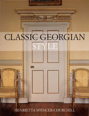 Classic Georgian Style by Henrietta Spencer-Churchill