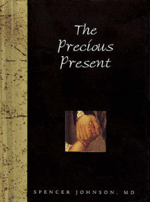 The Precious Present by Spencer Johnson