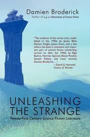 Unleashing the Strange by Damien Broderick