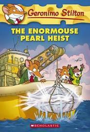 The Enormouse Pearl Heist (Geronimo Stilton #51) by Geronimo Stilton