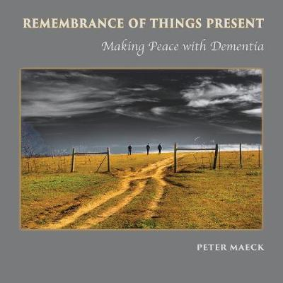 Remembrance of Things Present by Peter Maeck