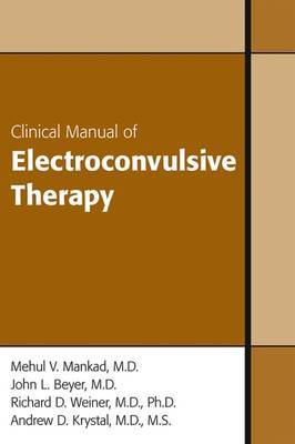Clinical Manual of Electroconvulsive Therapy by Mehul V. Mankad image