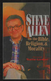 Steve Allen On The Bible, Religion And Morality by Steve Allen image