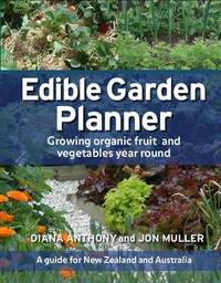 Edible Garden Planner by Diana Anthony