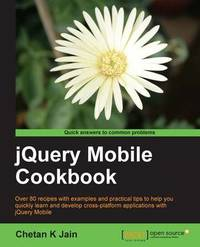 jQuery Mobile Cookbook by Chetan K. Jain