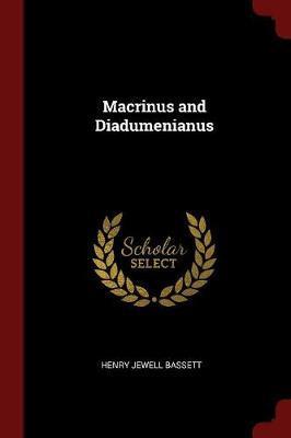 Macrinus and Diadumenianus by Henry Jewell Bassett image