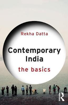 Contemporary India: The Basics by Rekha Datta image