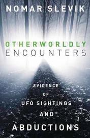 Otherworldly Encounters by Nomar Slevik