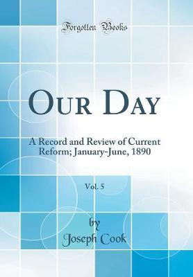 Our Day, Vol. 5 by Joseph Cook image