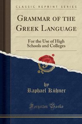 Grammar of the Greek Language by Raphael Kuhner
