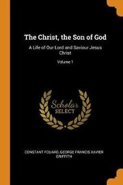 The Christ, the Son of God by Constant Henri Fouard