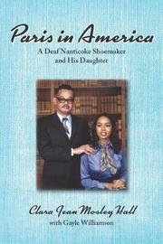 Paris in America - A Deaf Nanticoke Shoemaker and His Daughter by Clare Jean Mosl Hall