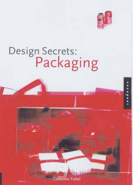 Packaging: 50 Real-Life Projects Uncovered by Catharine Fishel image