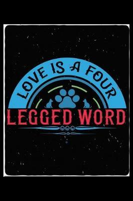 Love Is A Four Legged Word by Janice H McKlansky Publishing