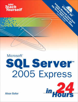 Microsoft Sams Teach Yourself SQL Server 2005 Express in 24 Hours by Alison Balter image