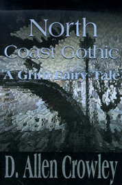 North Coast Gothic: A Grim Fairy Tale by D. Allen Crowley image
