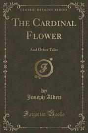 The Cardinal Flower by Joseph Alden
