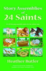 Story Assemblies of 24 Saints by Heather Butler