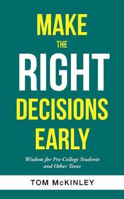 Make the Right Decisions Early by Tom McKinley