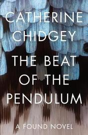 The Beat of the Pendulum by Catherine Chidgey