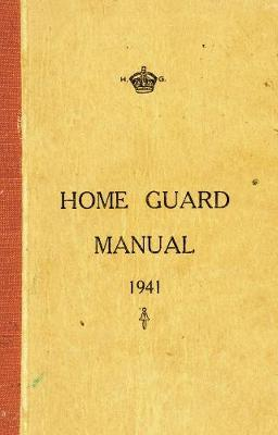 The Home Guard Manual 1941 by Campbell McCutcheon image