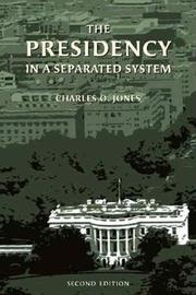 Presidency in a Separated System by Charles O Jones