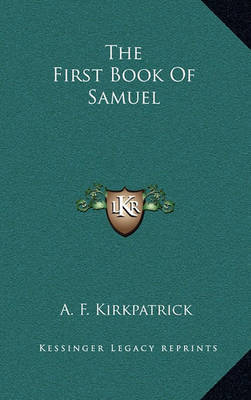 The First Book of Samuel by A.F. Kirkpatrick