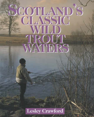 Scotland's Classic Wild Trout Waters by Leslie Crawford image