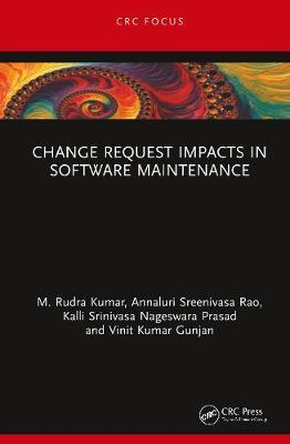 Change Request Impacts in Software Maintenance by Annaluri Sreenivasa Rao