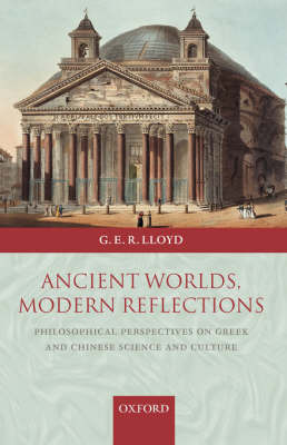 Ancient Worlds, Modern Reflections by Geoffrey Lloyd image
