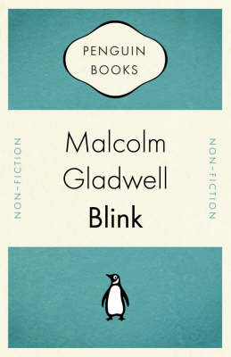 Blink : The Power of Thinking Without Thinking by Malcolm Gladwell