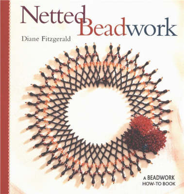 Netted Beadwork by Diane Fitzgerald
