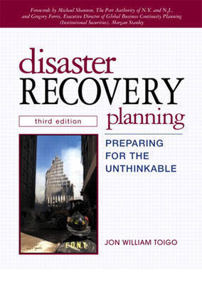 Disaster Recovery Planning: Preparing for the Unthinkable by Jon William Toigo