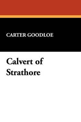 Calvert of Strathore by Carter Goodloe image