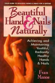 Beautiful Hands and Nails, Naturally by Fran Manos image