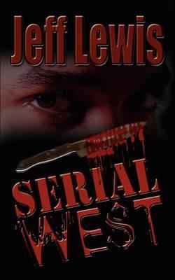Serial West by Jeff Lewis