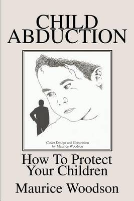 Child Abduction by Maurice Woodson