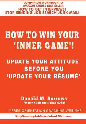 How to Win Your 'Inner Game'! by Donald M Burrows