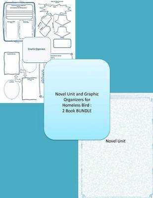 Homeless Bird Novel Unit Plus Graphic Organizers: 2 Book Bundle by Creativity in the Classroom image