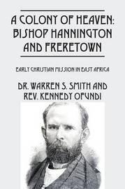 A Colony of Heaven by Rev Kennedy Ofundi
