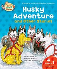 Oxford Reading Tree Read With Biff, Chip, and Kipper: Husky Adventure & Other Stories by Roderick Hunt