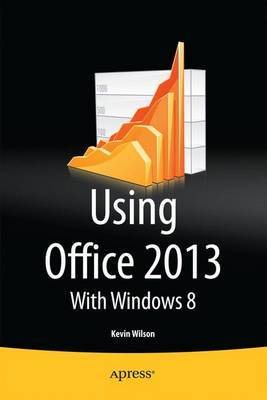 Using Office 2013 by Kevin Wilson