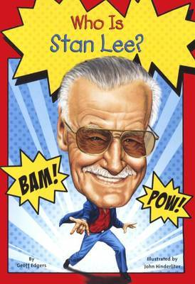 Who Was Stan Lee? by Geoff Edgers