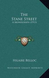 The Stane Street: A Monograph (1913) by Hilaire Belloc