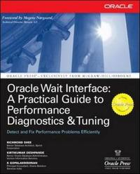 Oracle Wait Interface: A Practical Guide to Performance Diagnostics & Tuning by Kirtikumar Deshpande image